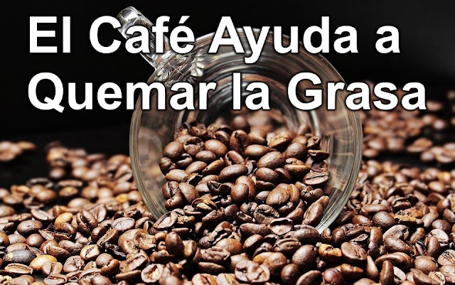 El Café Ayuda a quemar la Grasa