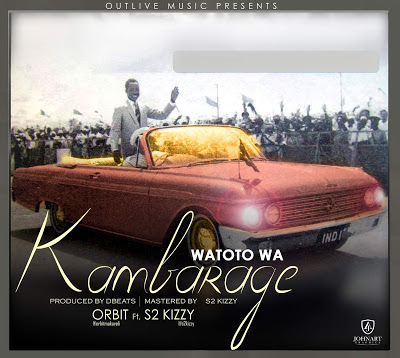 Orbit Ft. S2kizzy - Watoto Wa Kambarage