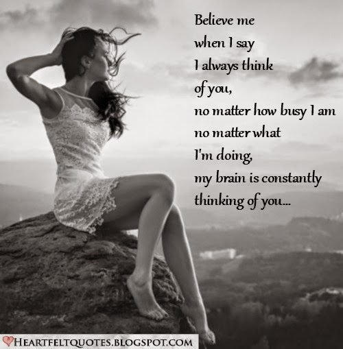 Believe me when I say I always think of you  | Heartfelt