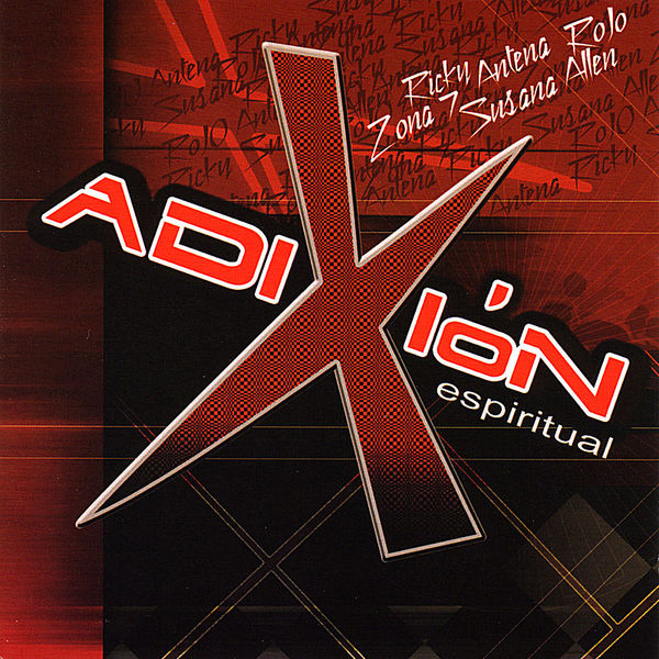 Rojo, Antena, Susana Allen, Ricky & Zona 7 – Adixion Espiritual 2008