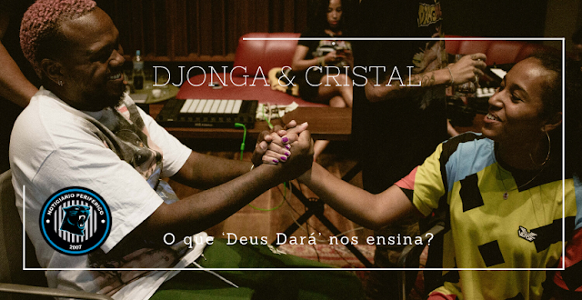 DJONGA & CRISTAL | O que 'Deus Dará' nos ensina? | Resenha