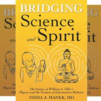 Nisha J. Manek's Book - The Shared Principles of Science and Spirit