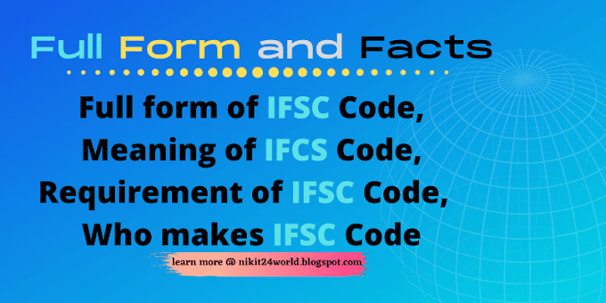 Full form of IFSC Code, Meaning of IFCS Code, Requirement of IFSC,  Who makes IFC Codes