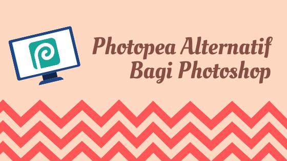 Photopea Alternatif Bagi Siapa Yang Tak Ada Photoshop