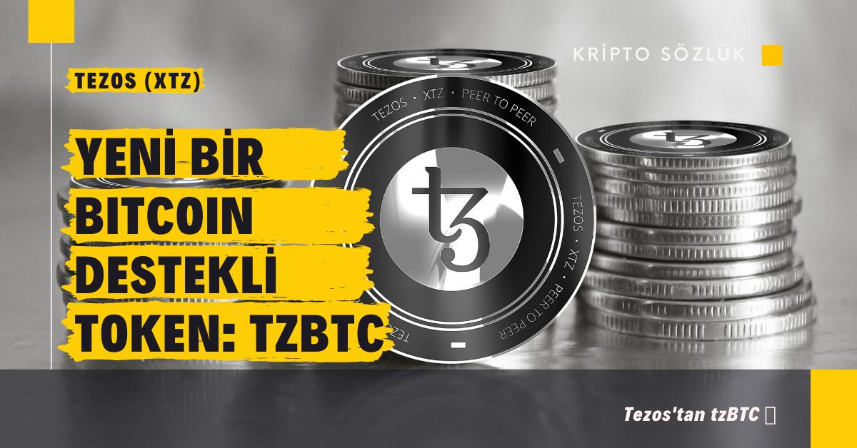Tezos (XTZ)'tan Yeni Bir Bitcoin Destekli Token: tzBTC 🔥