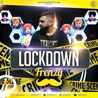 Kaka Bhaniwala, Dj Frenzy (Lockdown Frenzy Lyrics) Free Read In DjPunjabNew.CoM