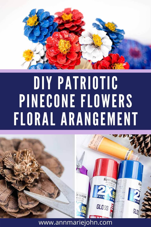 DIY Patriotic Pinecone Flowers Floral Arrangement
