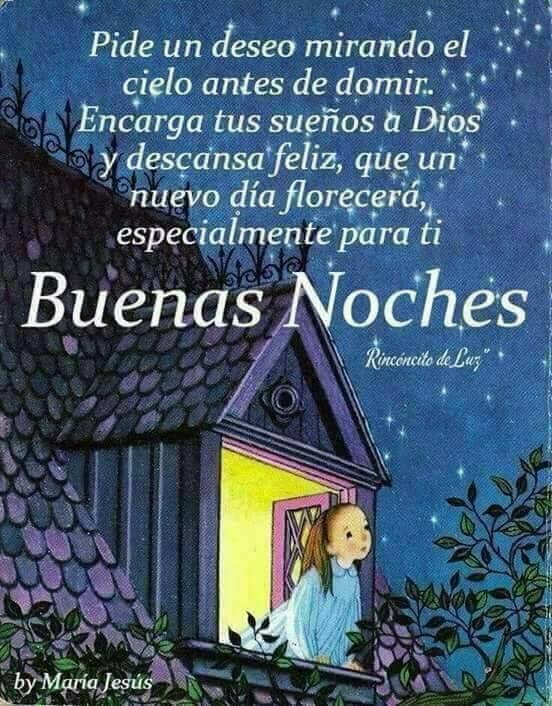 Buenas noches✅pide un deseo mirando el cielo antes de dormir, encarga tus sueños a Dios y descansa feliz, que un nuevo día florecerá especialmente para ti.