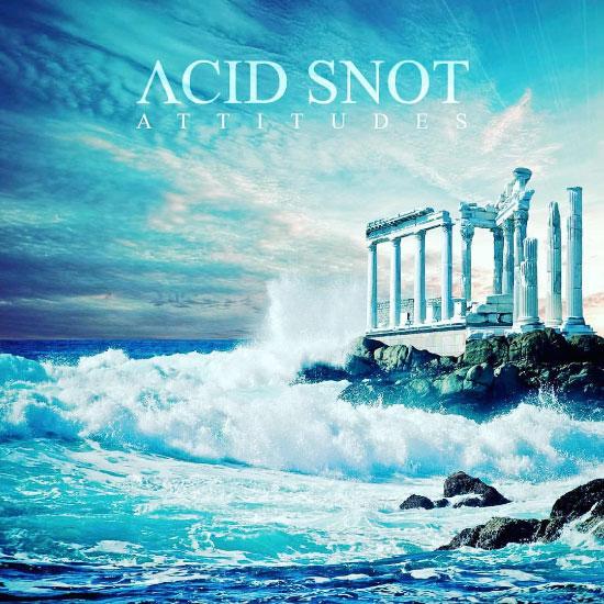 Acid Snot stream new album 'Attitudes'