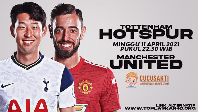 Prediksi Bola Tottenham vs Manchester United Minggu 11 April 2021