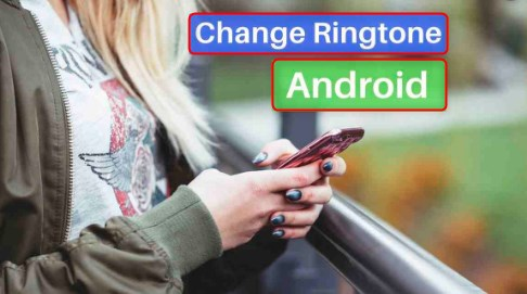 How to Change a Ringtone on an Android Phone