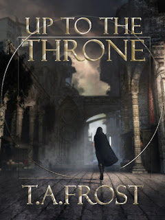 SPFBO 5 Interview: T.A. Frost, author of Up To The Throne