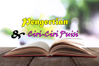 Pengertian dan Ciri-Ciri Puisi Materi Kelas VIII Revisi Terbaru 2016