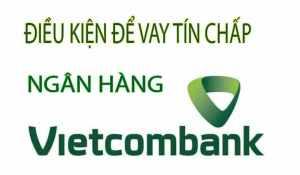 Vay tiền tín chấp ngân hàng Vietcombank 2020