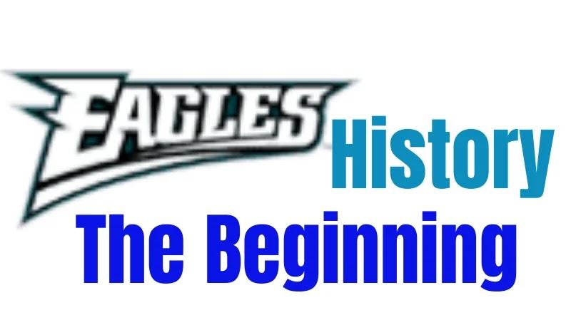 Philadelphia Eagles History | The Beginning