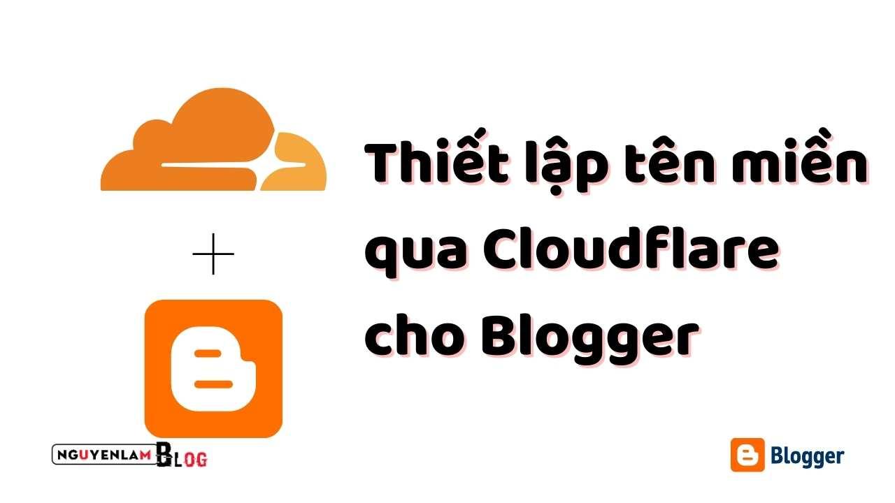 thiet-lap-ten-mien-qua-cloudflare-cho-blogger
