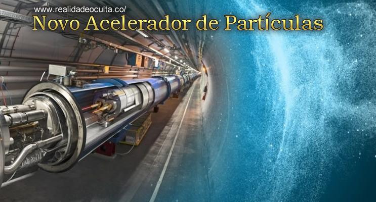 Novo acelerador de Partículas: 100 km.