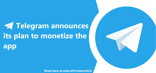 Telegram announces its plan to monetize the app, ads and premium features