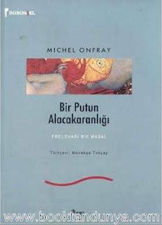 Michel Onfray - Bir Putun Alacakaranlığı - (Freudvari Bir Masal)