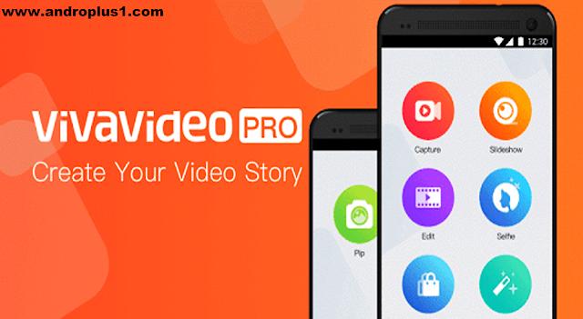 تحميل تطبيق vivavideo النسخة المدفوعة viva+video+apk.png