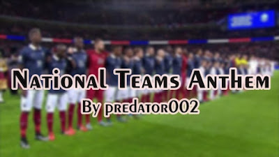 National Team Anthems V2 PES 2017 & PES 2021
