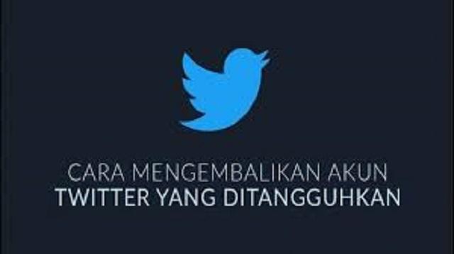 Cara Mengembalikan Akun Twitter yang Ditangguhkan
