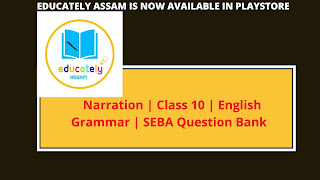 Important Narration for metric exam Assam 2021 | class 10 English grammar | Seba board