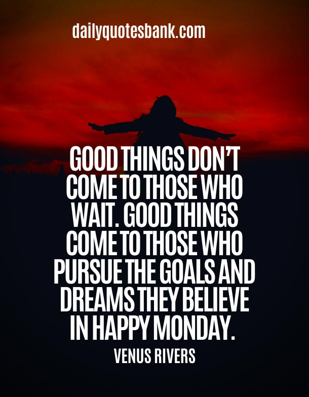 Happy Monday Motivation Quotes To Start The Week