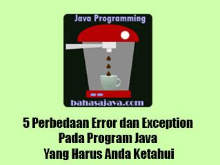 Perbedaan Error dan Exception Pada Program Java