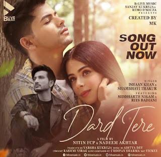 Song Out Now- 'Dard Tere' by Siddharth Nigam, Rits Badiyani  Pyaar Aur Dard Ki Hai Dastaan Ishaan khan Shambhavi Thakur Siddharth Nigam  Rits Badiani Dard Tere Nadeem Akhtar song