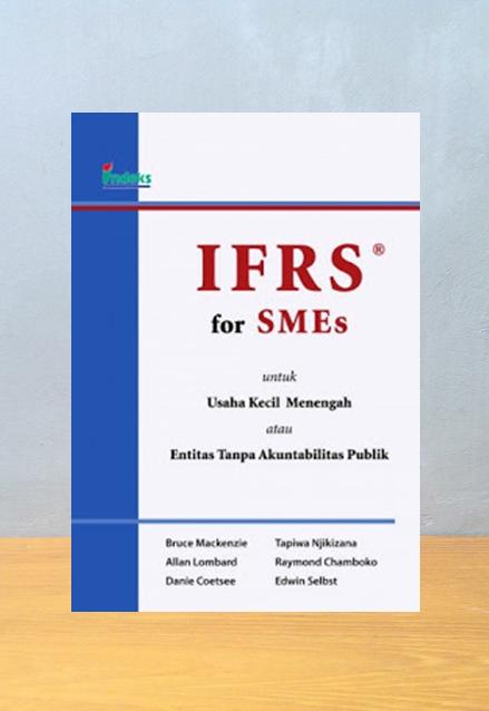 IFRS FOR SMES UNTUK USAHA KECIL MENENGAH ATAU ENTITAS TANPA AKUNTABILITAS PUBLIK, Bruce Mackenzie dkk