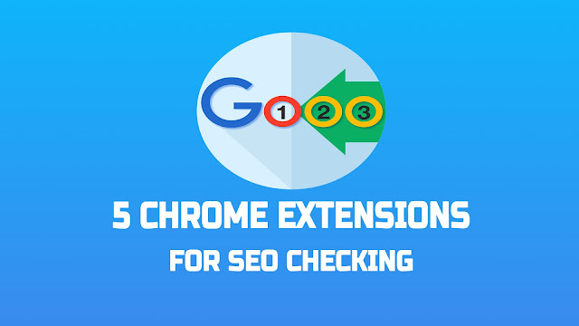 5 Chrome Extensions For SEO Checking