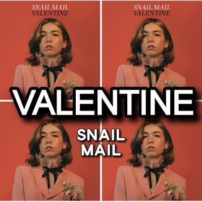 Snail Mail's Song: VALENTINE - Chorus: So why'd you wanna erase mе, darling valentine.. Streaming - MP3 Download