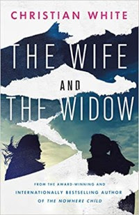 The Wife and the Widow by Christian White (Book cover)