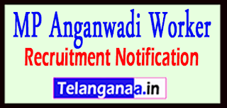 MP Anganwadi Worker Recruitment Notification 2017 Last Date 25-06-2017