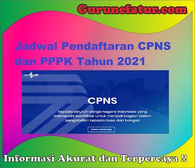 Jadwal Pendaftaran CPNS dan PPPK Tahun 2021