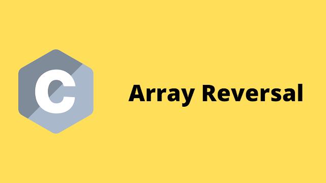 HackerRank Array Reversal solution in c programming solution