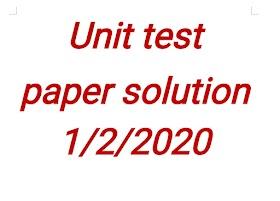 Unit test paper solution 1/2/2020