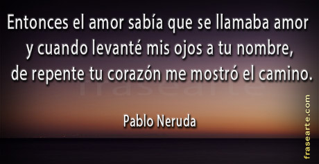 Frases para tu amor - Pablo Neruda