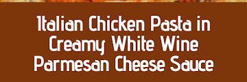 Italian Chicken Pasta in Creamy White Wine Parmesan Cheese Sauce