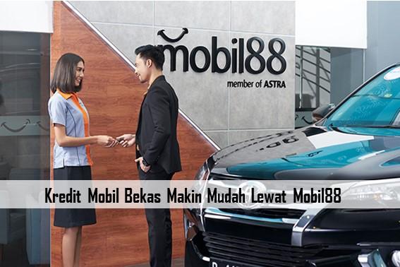 Kredit Mobil Bekas Makin Mudah Lewat Mobil88