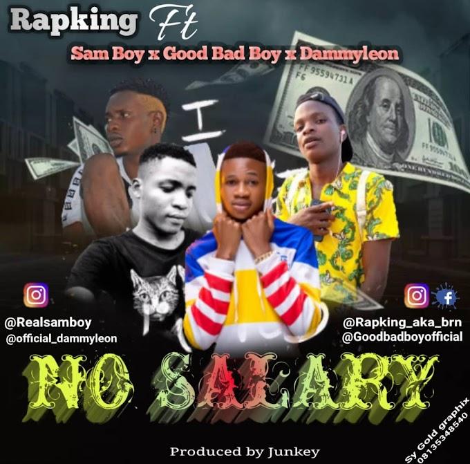 Rapking ft Samboy x Goodbadboy x Dammyleon - No Salary