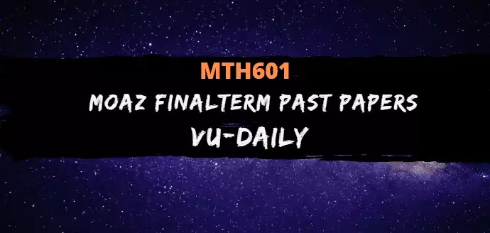MTH601 MOAZ