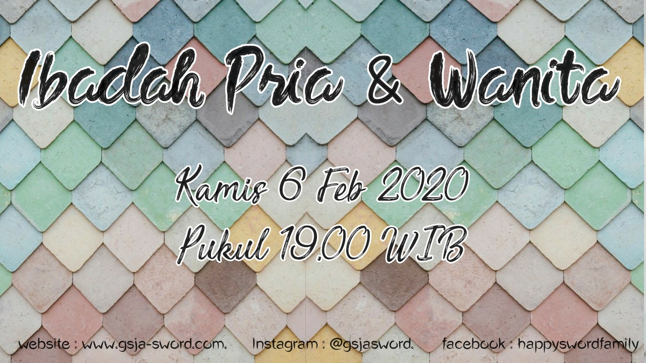 Ibadah Pria & Wanita pada hari Kamis 6 Februari 2020 Jam 19.00 WIB