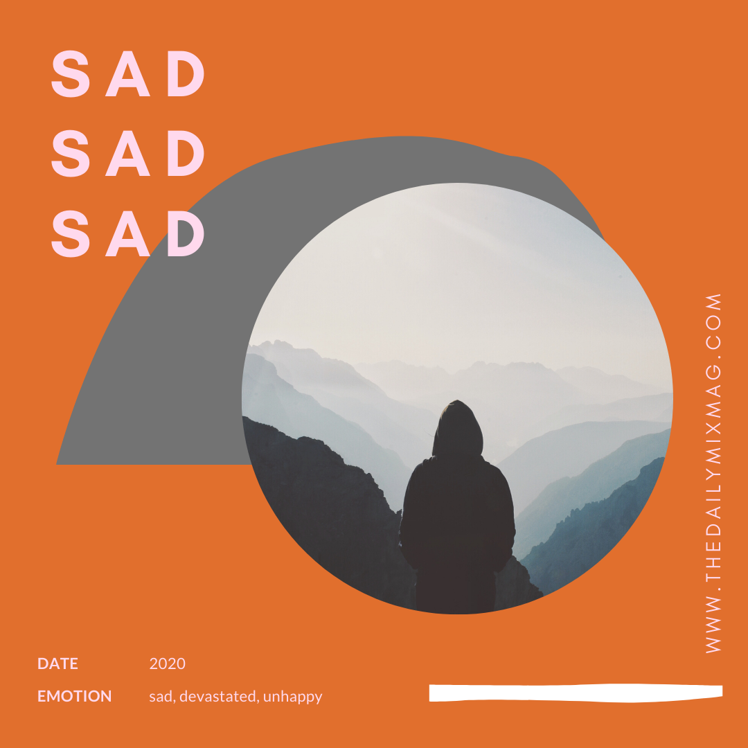 Playlist for you to listen to when you are sad.