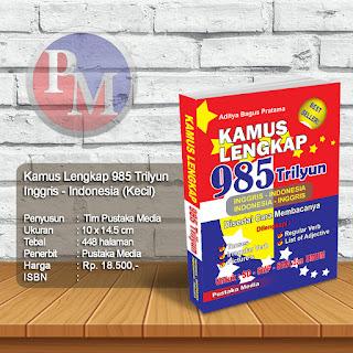 Kamus Lengkap 985 Trilyun Inggris - Indonesia Saku | Rp. 18.500,-
