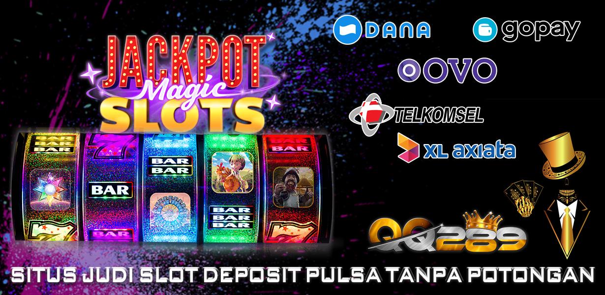 Qq289 Slot Online Deposit Via Pulsa Qq289 Slot Online Deposit Via Pulsa