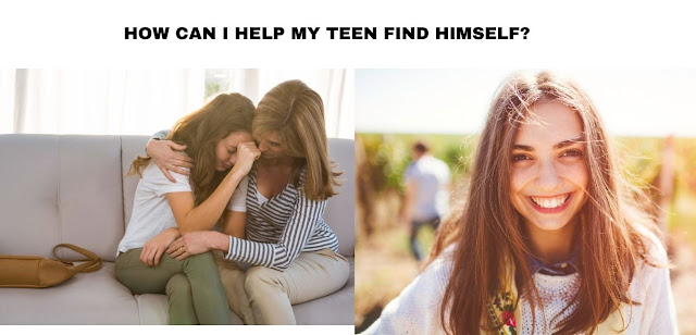 How can I help my Teen find himself?