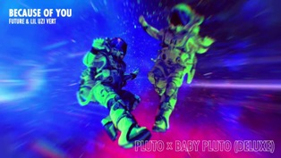 Because of You Lyrics - Future & Lil Uzi Vert