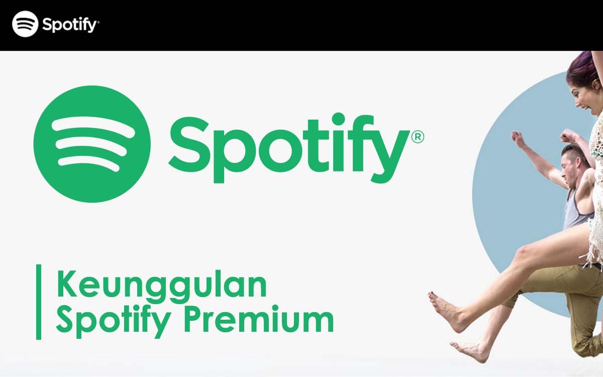 keunggulan spotify premium